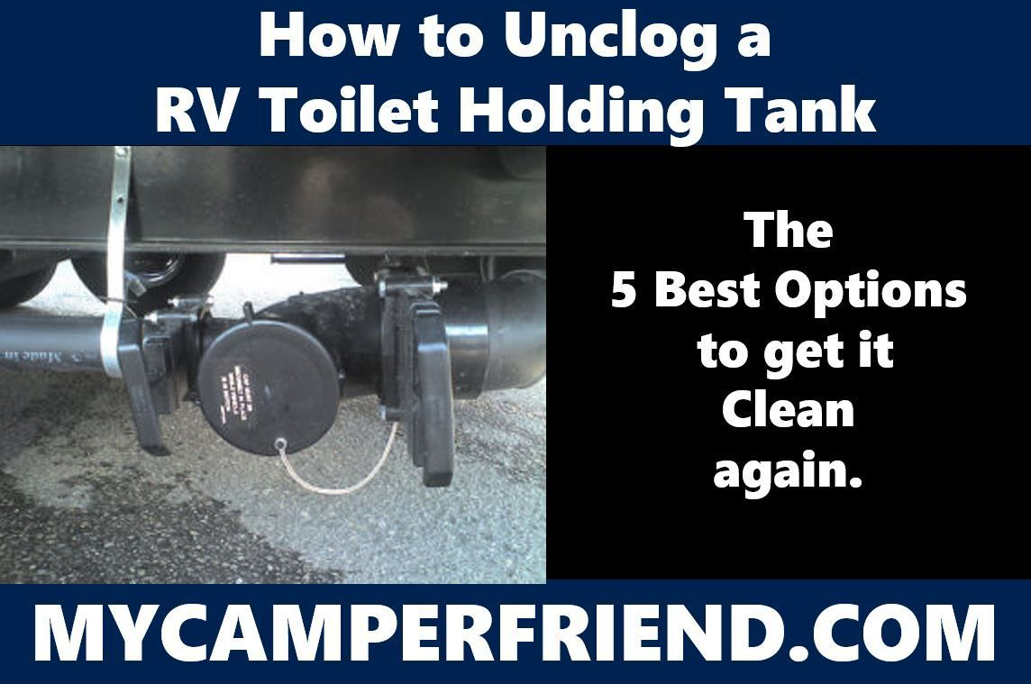How to Unclog a RV Toilet Holding Tank The Best Options to get it