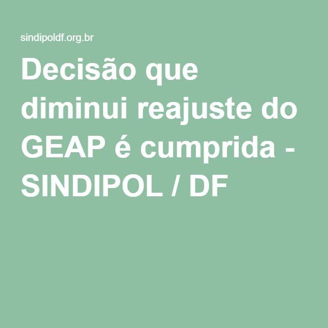 Decisão que diminui reajuste do GEAP é cumprida - SINDIPOL / DF