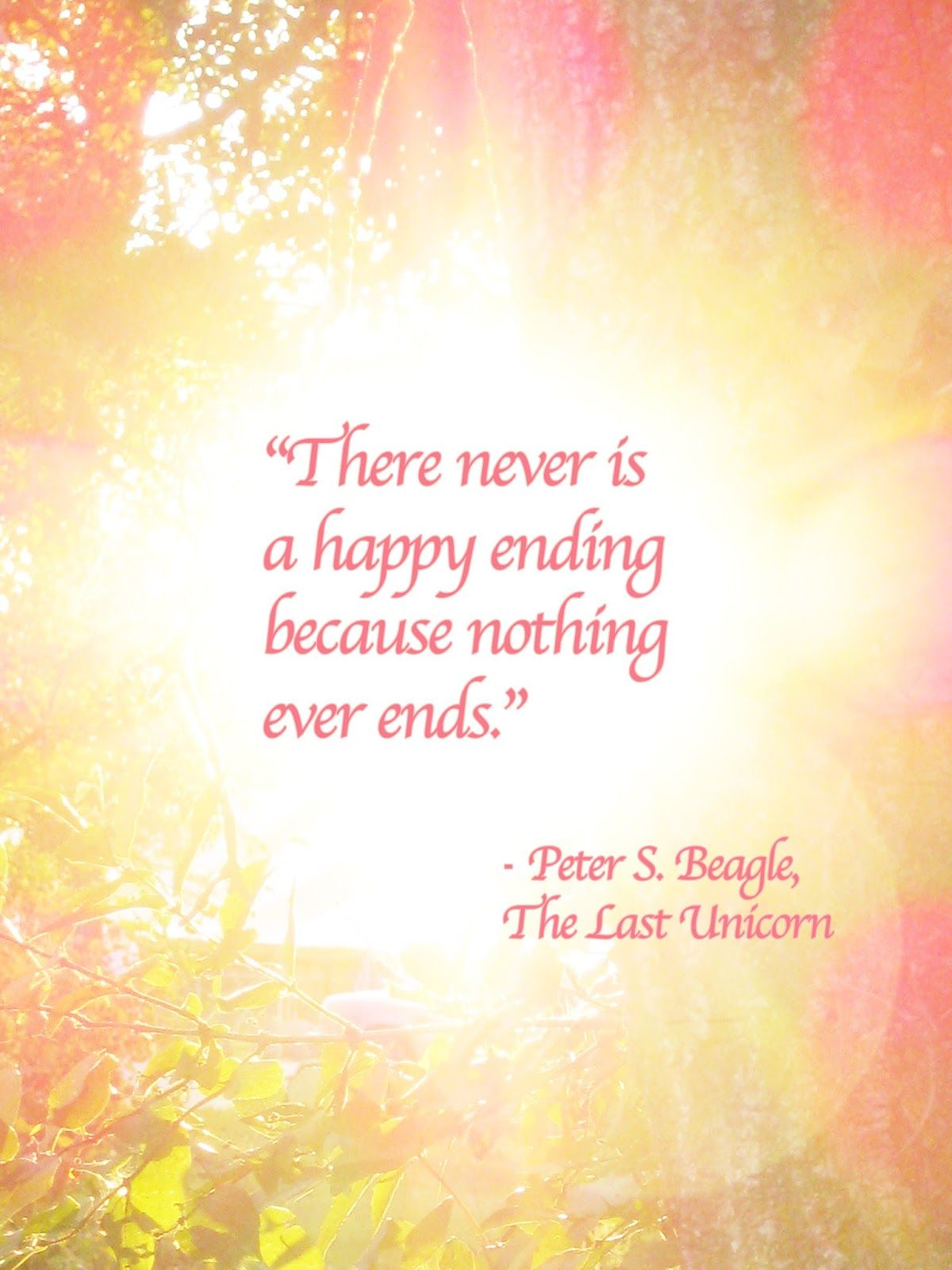 There never is a happy ending because nothing ever ends