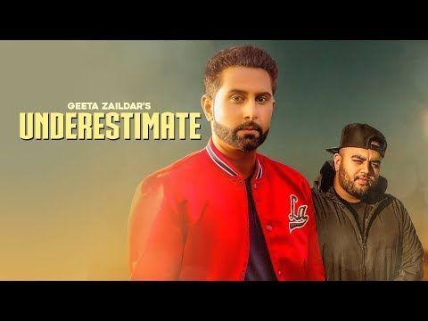 Underestimate Geeta Zaildar Official Video Gurlez Akhtar Karan Aujla Deep Jandu Youtube Latest Song Lyrics Royal Music Old Song Lyrics