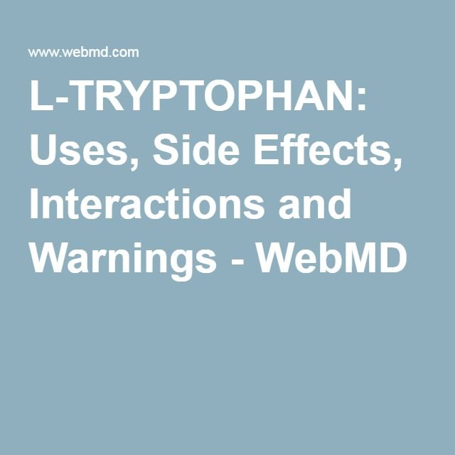 L Tryptophan Uses Side Effects Interactions And Warnings Webmd