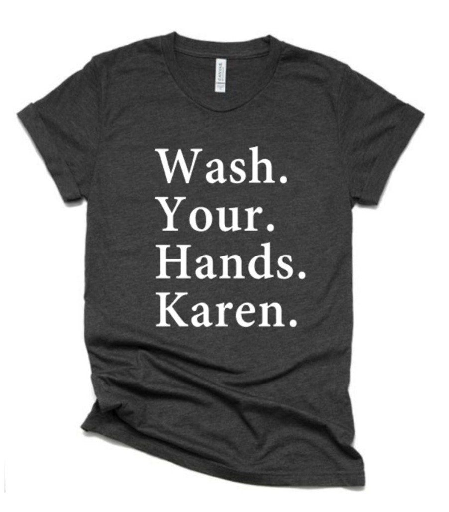 Wash Your Hands Karen Shirt | Funny Shirts | Funny Quotes | Bella Canvas T Shirt | Youth or Adult - YOUTH L / ATHLETIC GREY