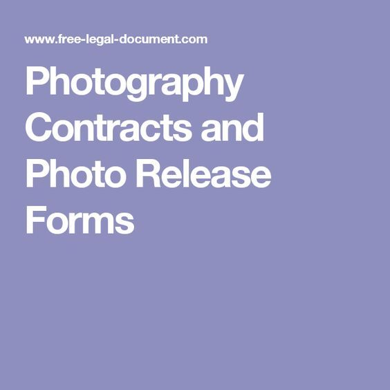 Photography Contracts And Photo Release Forms  Photography