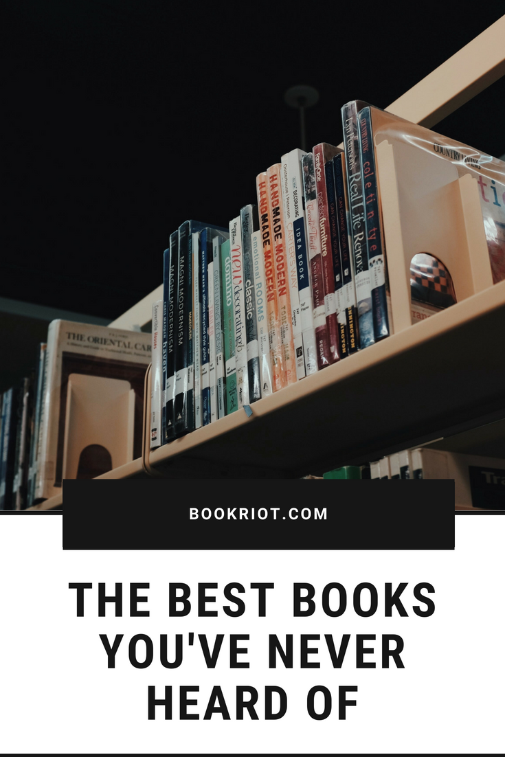 The Best Books You've Never Read