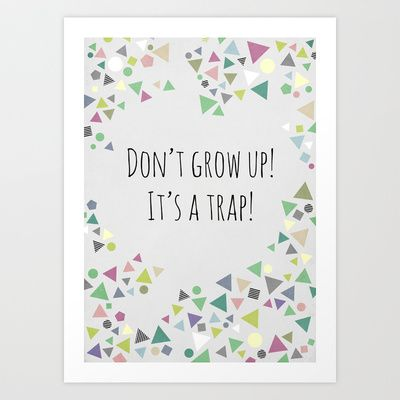 Don't+grow+up+(colorful)+Art+Print+by+Mareike+Böhmer+-+$18.00