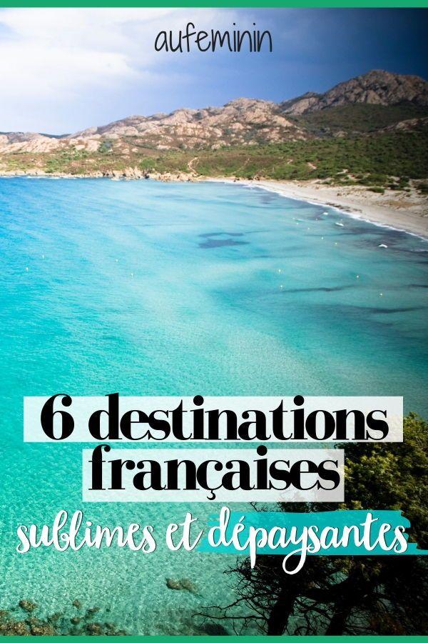 Le top 6 des destinations françaises les plus depaysantes