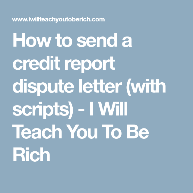 How To Send A Credit Report Dispute Letter With Scripts  I Will