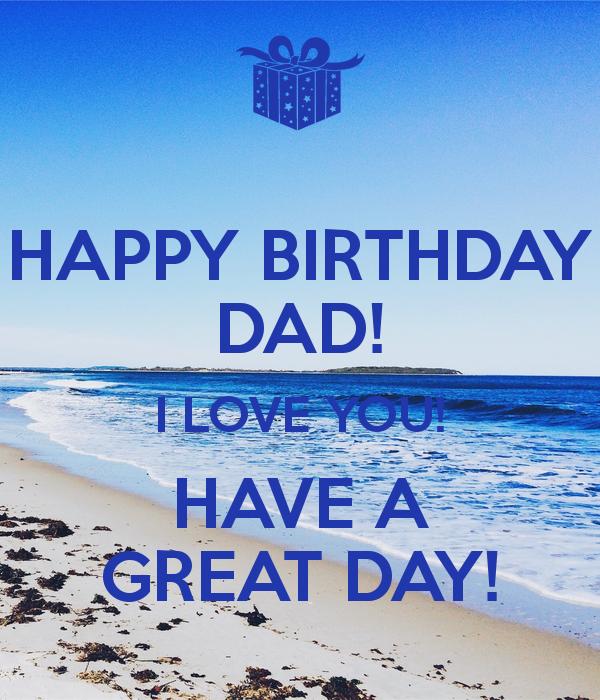Happy Birthday Dad, Dad Birthday, Happy Birthday
