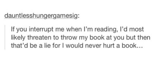 I would never hurt a book