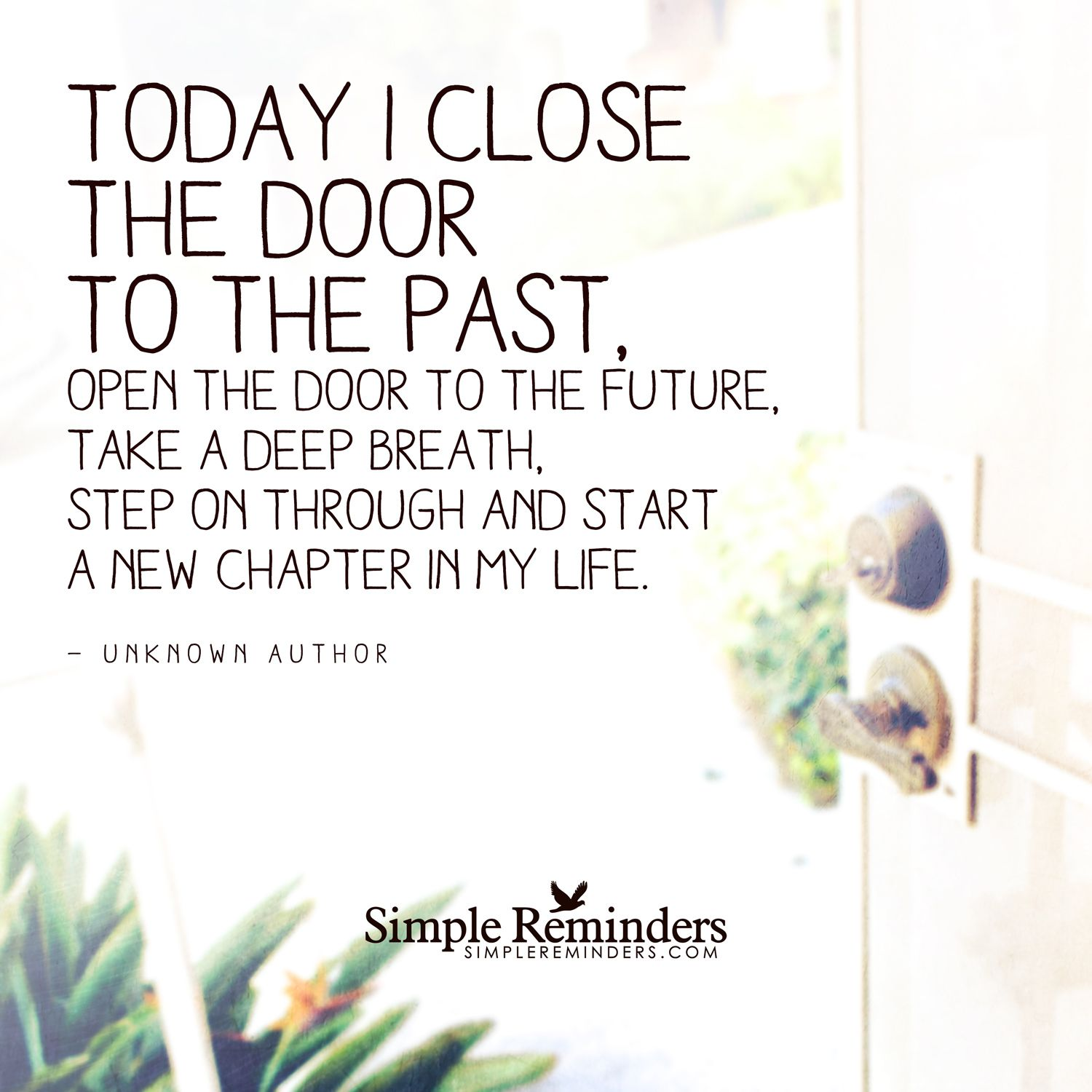 Inspirational Quotes About Starting A New Chapter In Life: Today I Close The Door To The Past, Open The Door To The