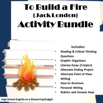 To Build A Fire Activity Bundle Jack London Pdf To Build A Fire Critical Thinking Questions Personal Writing