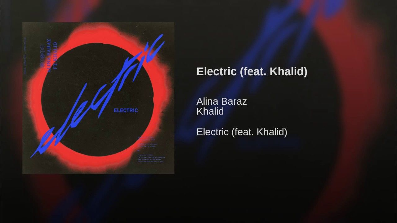 Electric Feat Khalid Provided To Youtube By The Orchard
