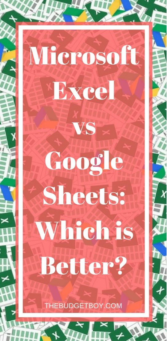 Microsoft Excel vs Google Sheets Which is Better Pinterest - google spreadsheets