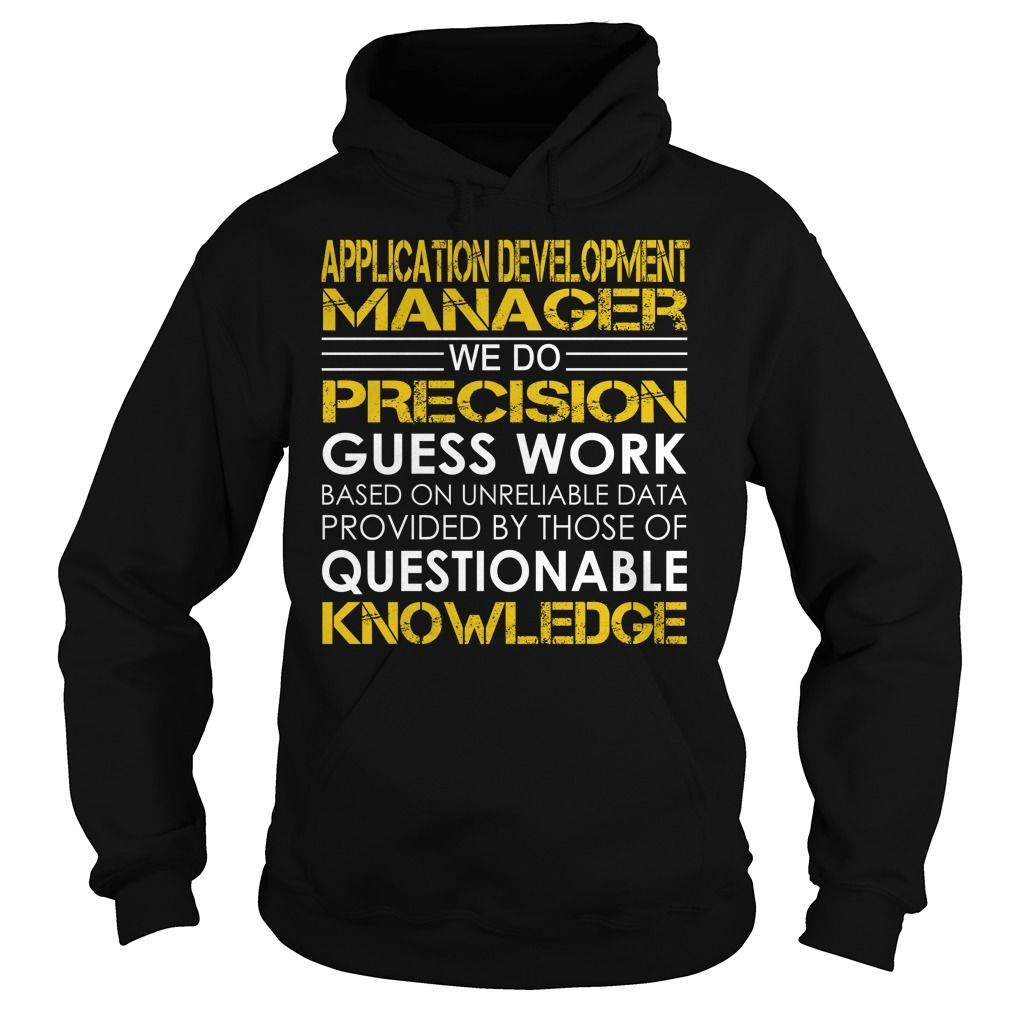 director of business development resume%0A application development manager we do precision guess work job title tshirt