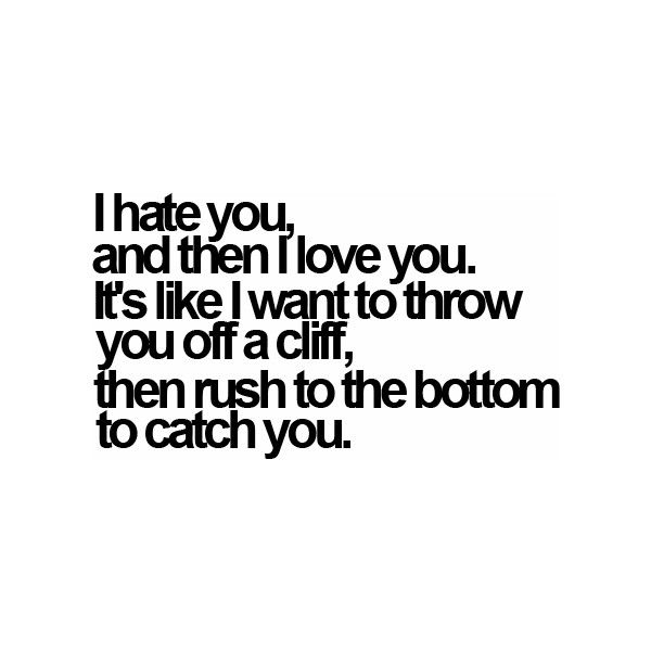 I Hate You | Tumblr ❤ Liked On Polyvore Featuring Quotes, Text, Words,