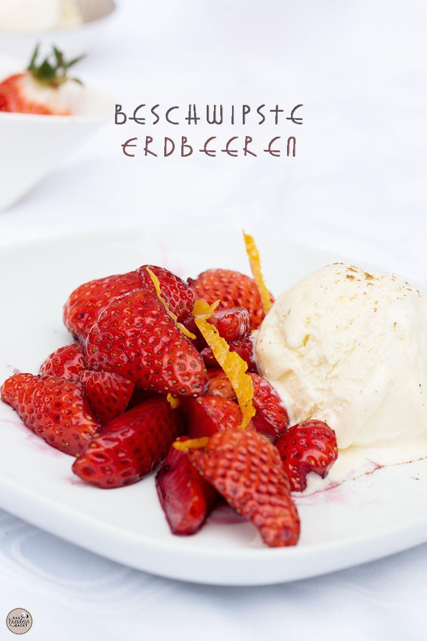 Schnell und einfach gemacht! Beschwipste Erdbeeren mit Vanille-Eis!
