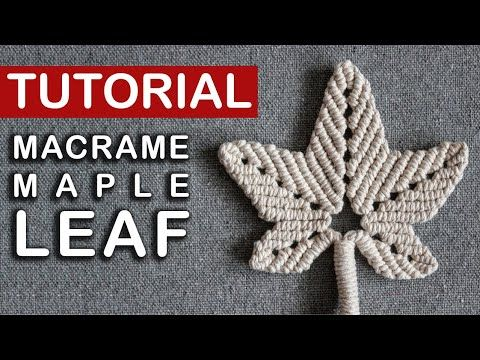 Tutorial Macrame Maple Leaf ���/ Cool decoration