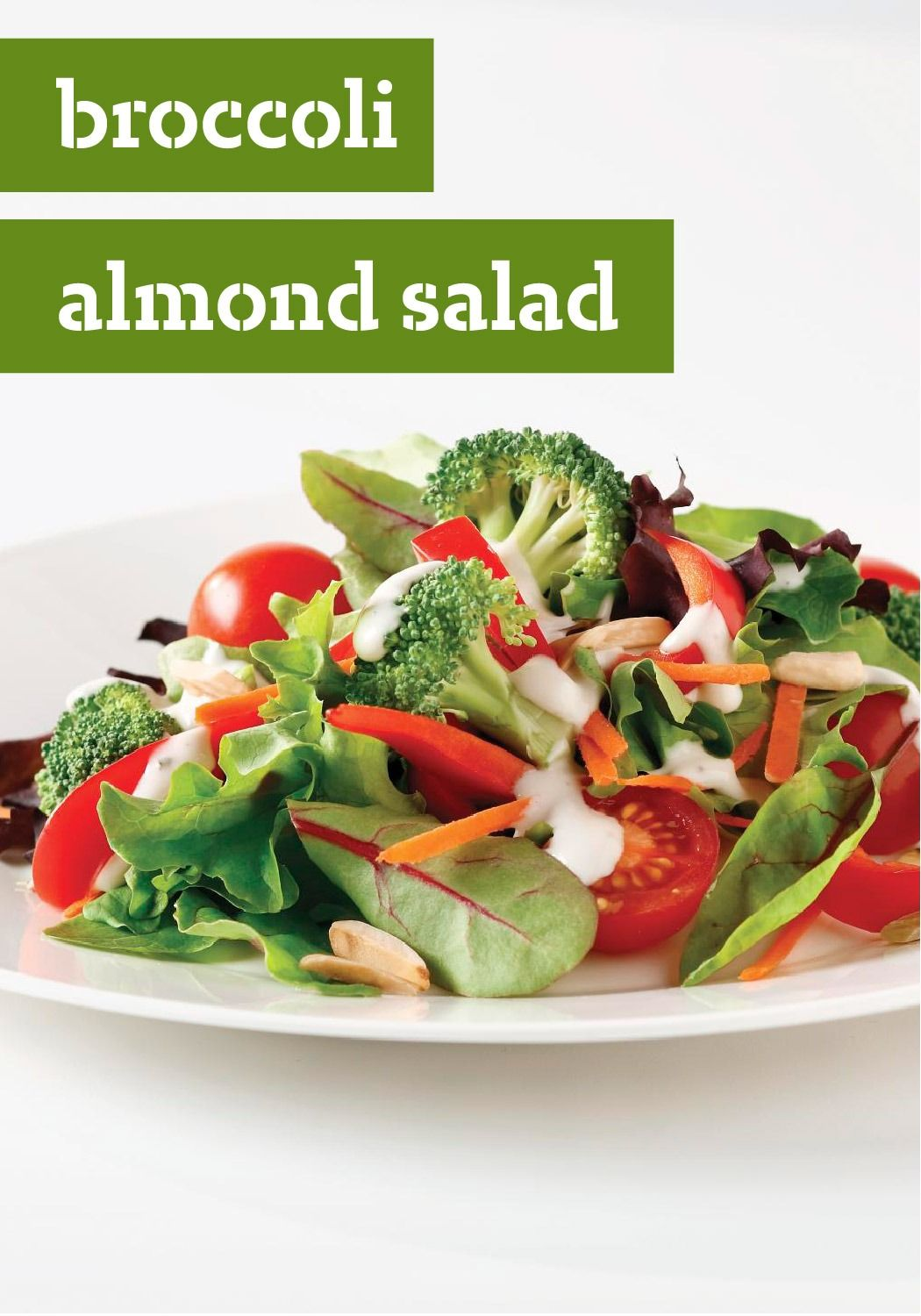 Broccoli and Almond Salad — Colorful broccoli and peppers, crunchy almonds and a drizzle of dressing combine for a refreshing salad you're gonna feel good about.
