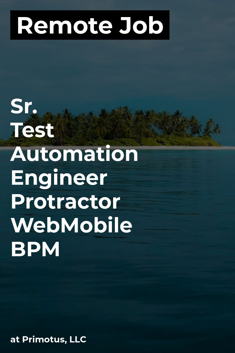 Remote Sr. Test Automation Engineer Protractor & Web