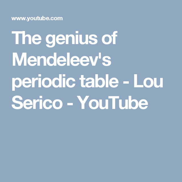 The genius of mendeleevs periodic table lou serico youtube the genius of mendeleevs periodic table lou serico atomic numberthe urtaz