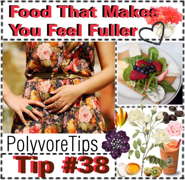 """""""Food That Makes You Feel Fuller  Tip #38"""" by polyvoretips ❤ liked on Polyvore"""