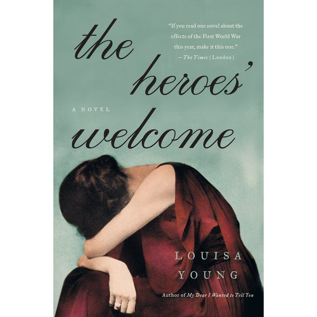 The Heroes' Welcome by Louisa Young — Reviews, Discussion, Bookclubs, Lists
