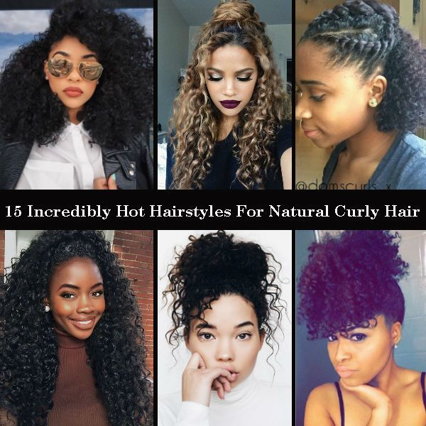 Natural Curly Hairstyles 15 Incredibly Hot Hairstyles For Natural Curly Hair  Pinterest