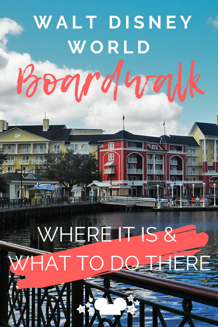 Disney Boardwalk A Quick Guide Vacations