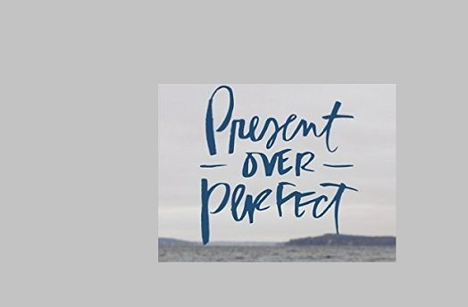 Read   Download Present Over Perfect by Shauna Niequist Ebook  Pdf     Read   Download Present Over Perfect by Shauna Niequist Ebook  Pdf  Kindle   Audible Present Over Perfect  Leaving Behind Frantic for a Simpler  More  Soulful