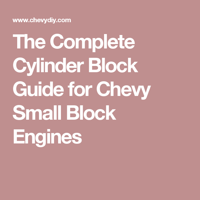 The Complete Cylinder Block Guide for Chevy Small Block Engines