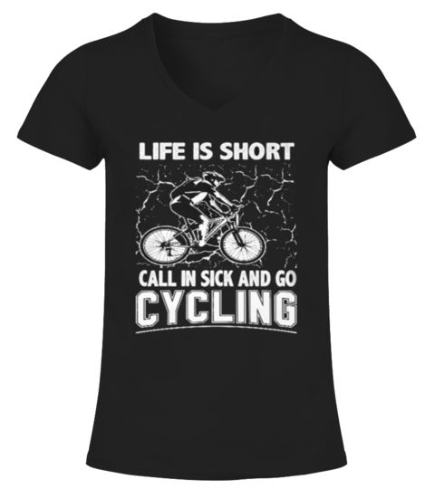 Best LIFE IS SHORT   GO CYCLING front Shirt Cycling T-shirt