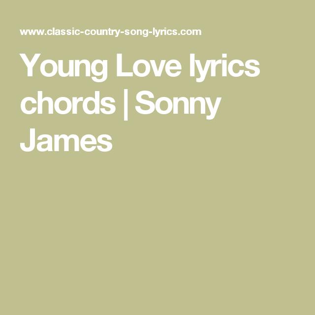 Young Love lyrics chords | Sonny James | Music Stuff | Pinterest | Songs