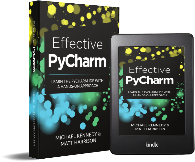 """New Book: """"Effective PyCharm"""" by Michael Kennedy and Matt Harrison"""