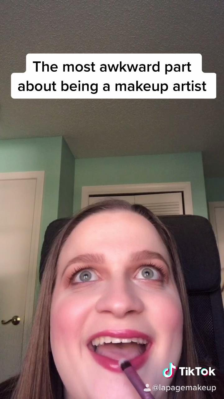 The Most Awkward Part About Being A Makeup Artist