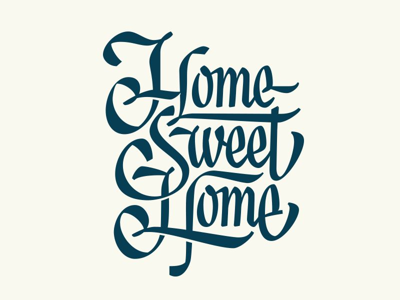 Home Sweet Home Lettering Design Lettering Typography Letters