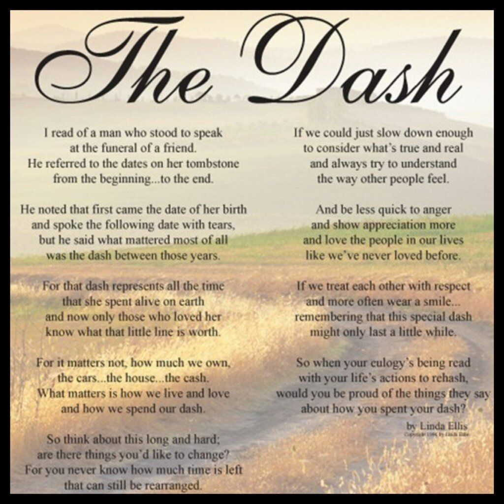 The dash-beautiful and inspiring   how will you live your dash