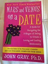Mars And Venus On A Date. A Guide To Create A Loving And Lasting Relationship