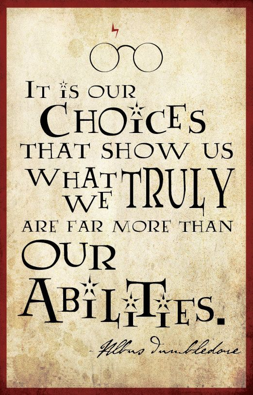 it is our choices that make us who we are dumbledore - Google ...