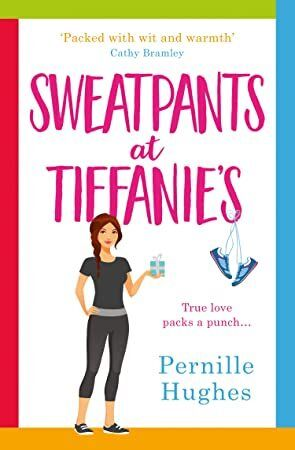 PDF Sweatpants at Tiffanies The most hilarious and feelgood romantic comedy of the year