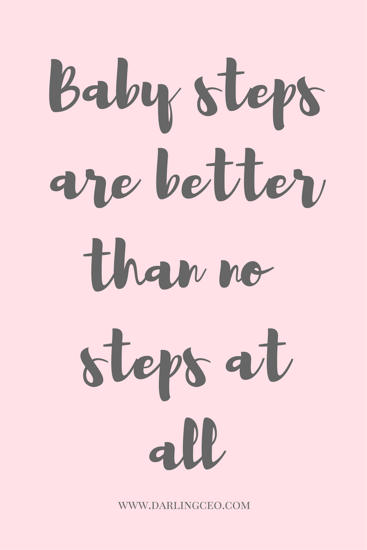 Baby Steps Just Keep Going Motivation Inspirational Quotes By Darlingceo Steps Quotes Baby Steps Quotes Encouragement Quotes