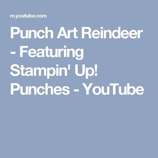 Punch Art Reindeer - Featuring Stampin' Up! Punches - YouTube