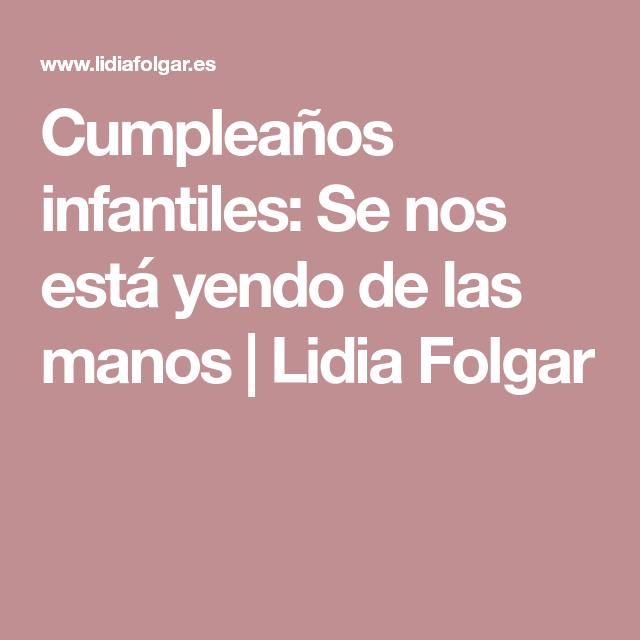 00b27a892 Cumpleaños infantiles: Se nos está yendo de las manos | Lidia Folgar ...