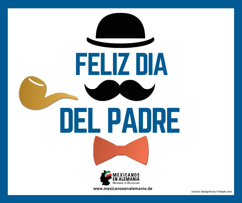 Feliz día del padre #diadelpadre #MexicanosEnAlemania