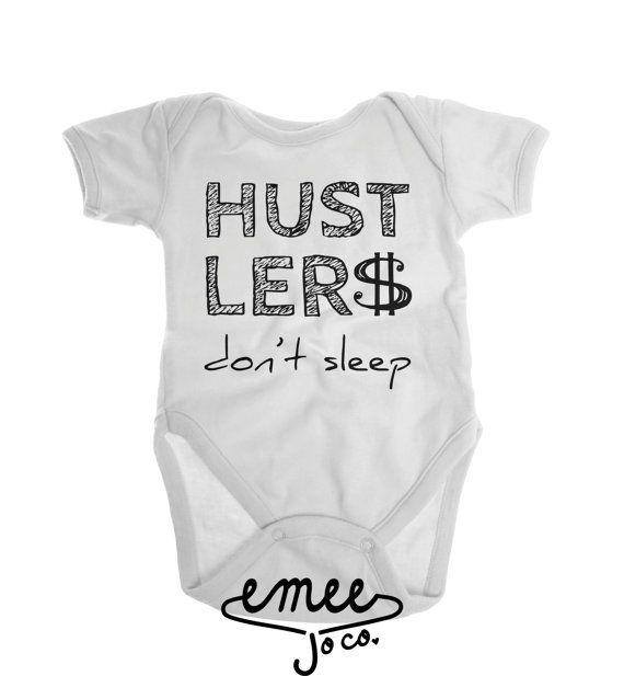 Hustlers Don t Sleep Baby Boy Clothes Funny Baby Boy