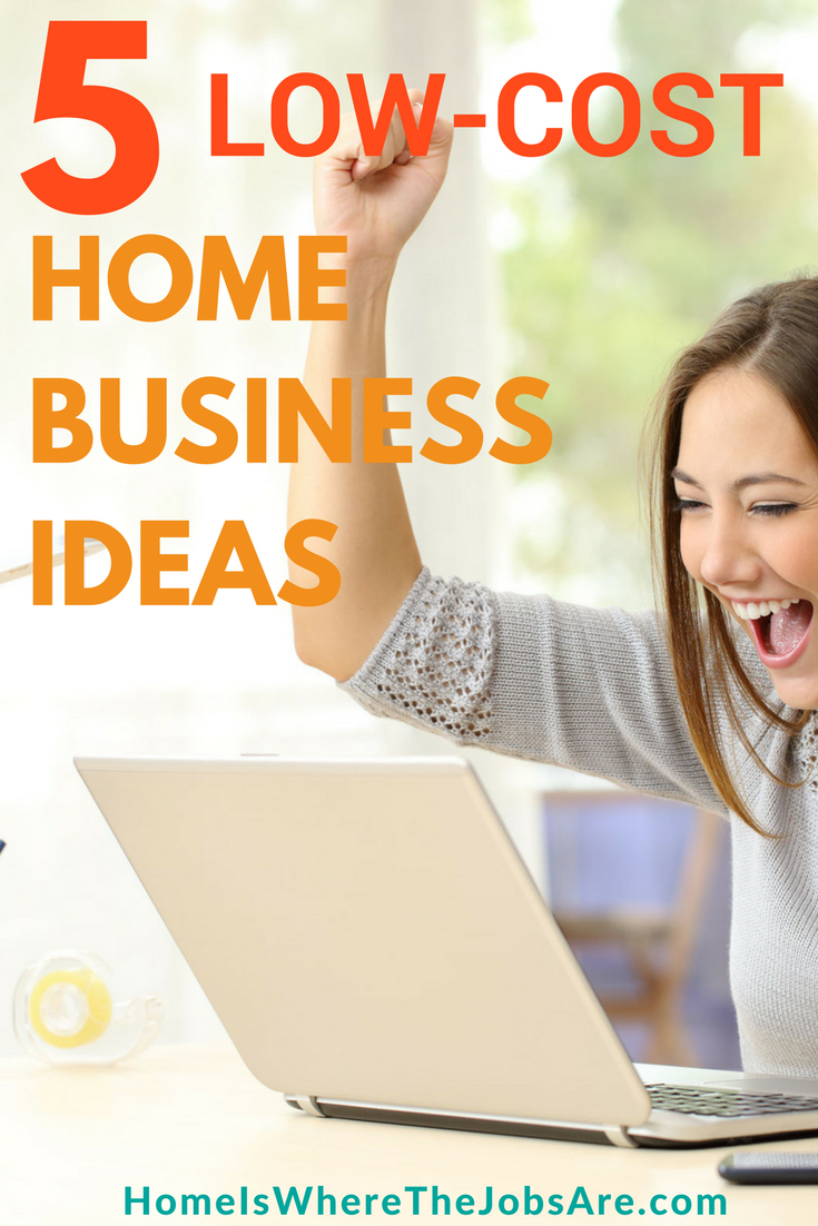 Earn Money ASAP With These 5 Low Cost Home Business Ideas | Business ...