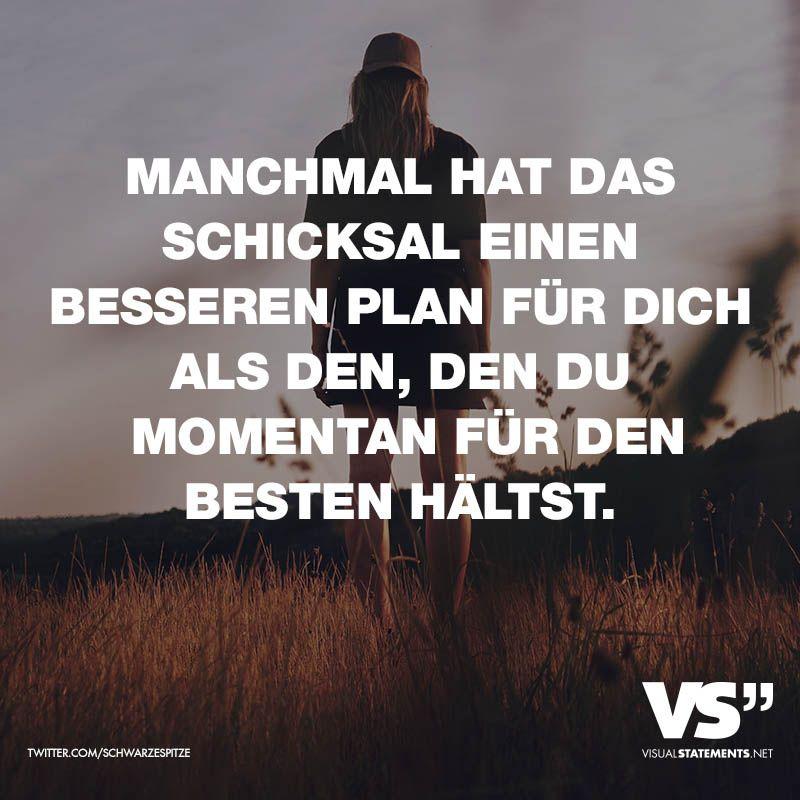 Manchmal hat das Schicksal einen besseren Plan für dich als den, den du momentan für den Besten hältst. - VISUAL STATEMENTS®