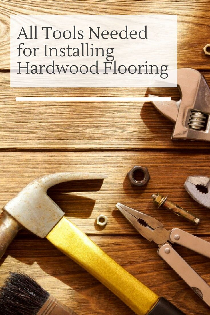 All Tools Needed for Installing Hardwood Flooring