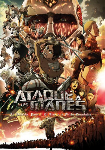 Ataque A Los Titanes La Película Parte 1 El Arco Y La Flecha Escarlatas 2014 Kyojin Shingeki No Shingeki No Kyojin