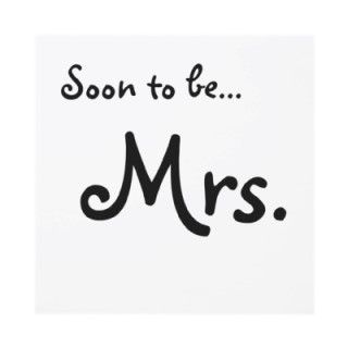Soon To Be Mrs Bride To Be Quotes Beautiful Bride Quotes Bride Quotes