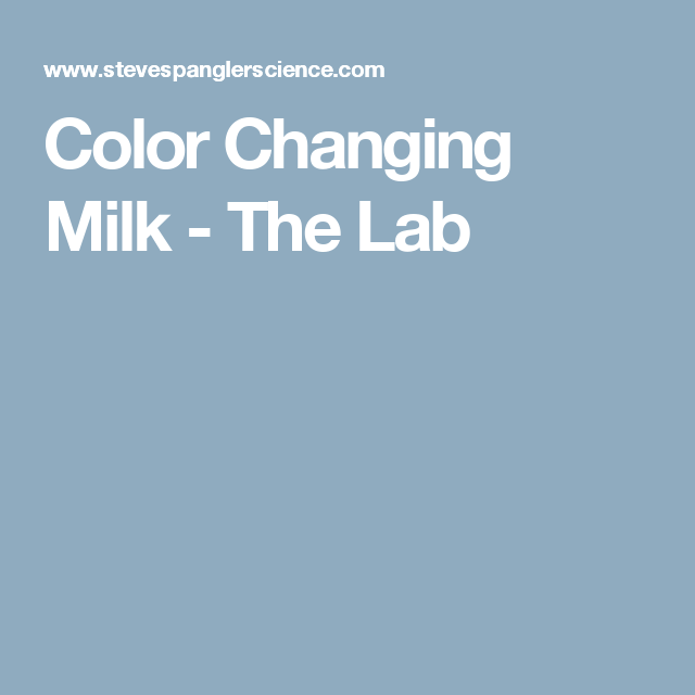 Color Changing Milk - The Lab